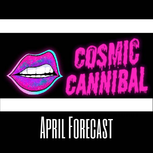 Cosmic Cannibal April Horoscopes: Gear Up for Planetary Action
