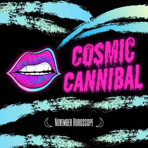 Cosmic Cannibal – November to Remember